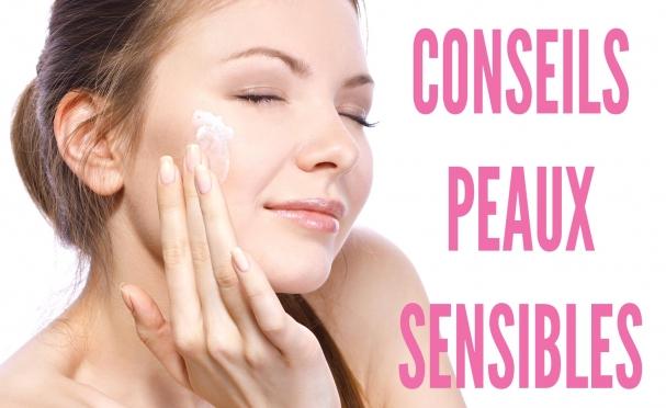 Conseils pratiques pour les peaux sensibles