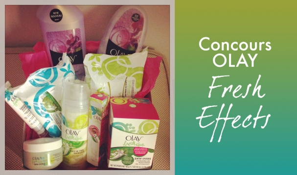 Concours Fresh Effect Olay
