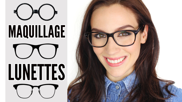 Tutoriel maquillage spécial lunettes  Maquillage Cynthia