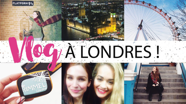Vlog # 15 - Londres, mon rêve !